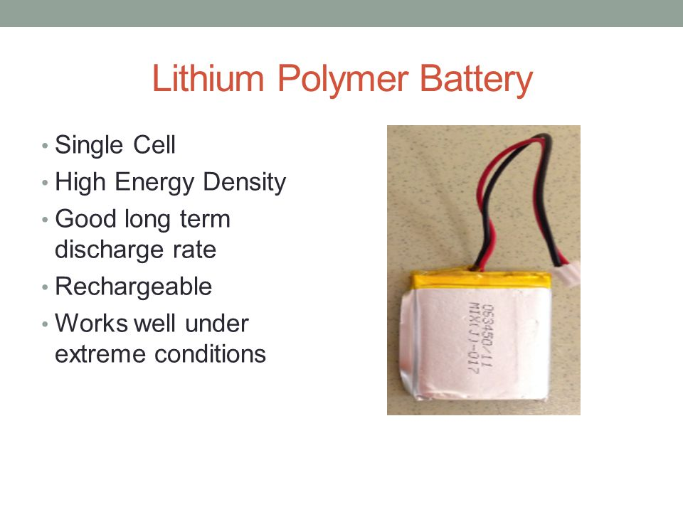 Lithium Polymer Battery Single Cell High Energy Density Good long term discharge rate Rechargeable Works well under extreme conditions