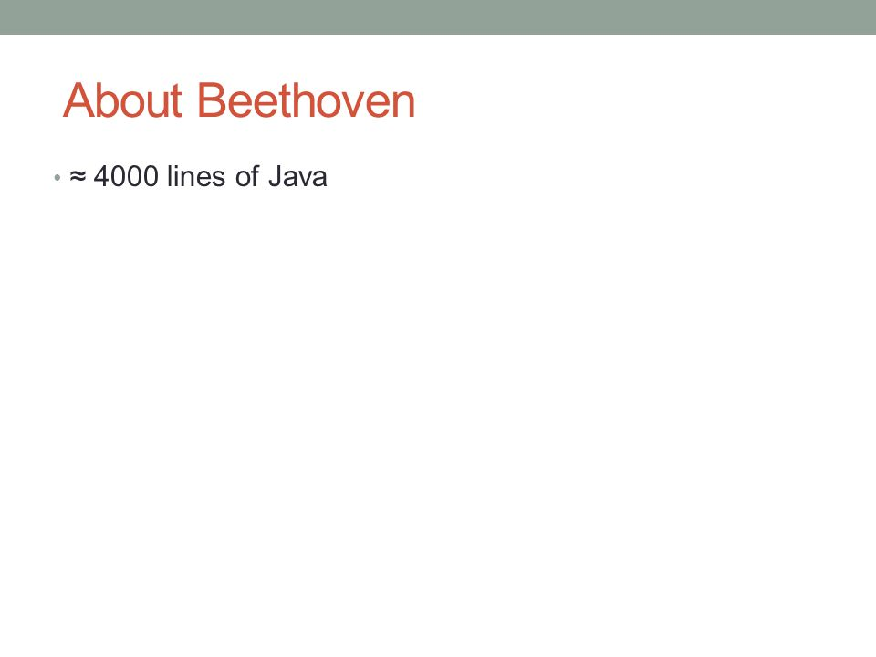 About Beethoven ≈ 4000 lines of Java