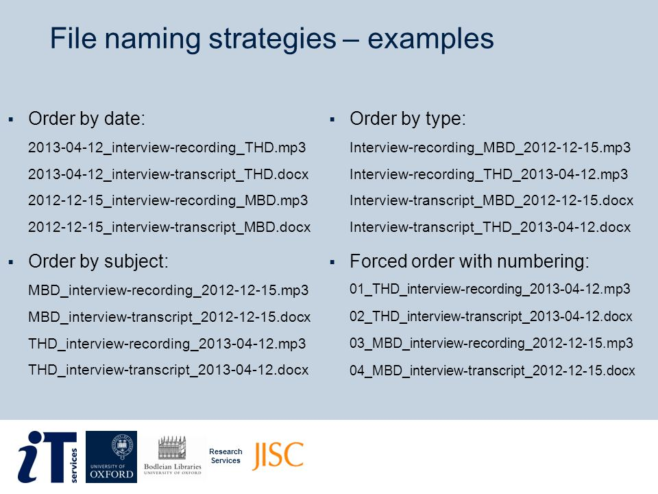 Research Services File naming strategies In retrospect I am not very happy with the method I used for naming files.