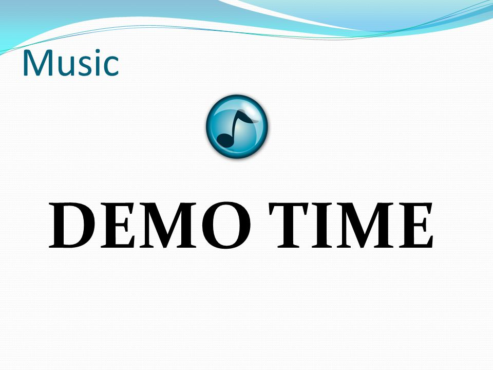 Music DEMO TIME
