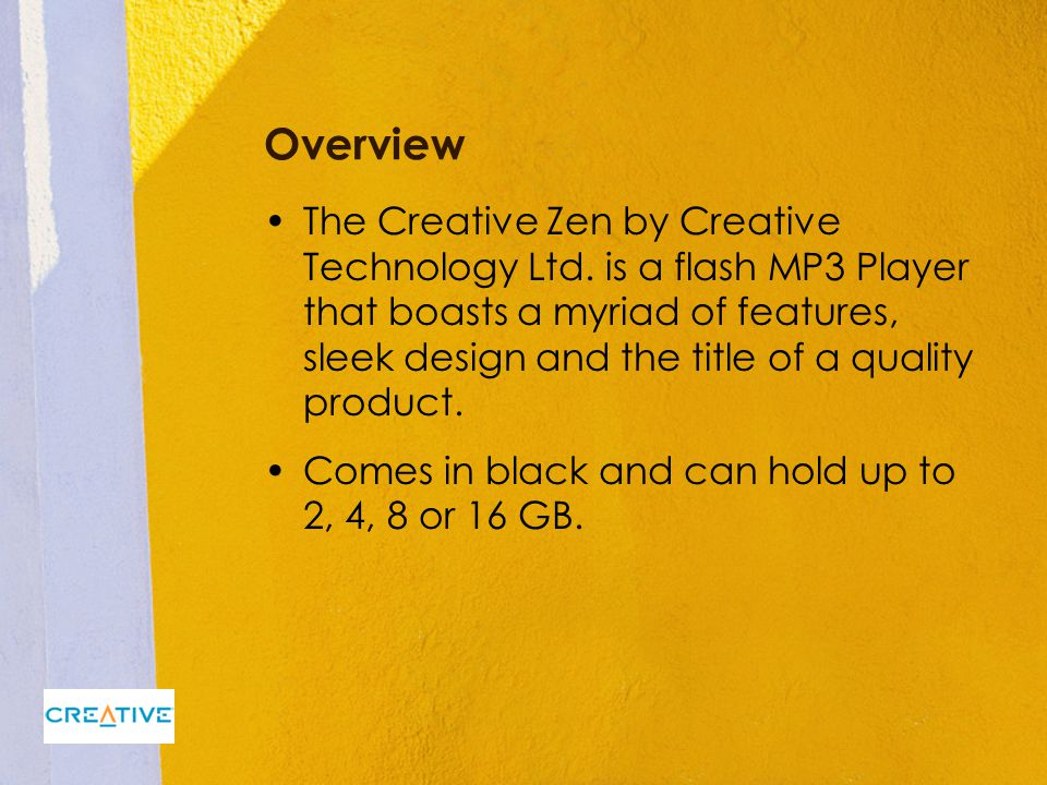 Overview The Creative Zen by Creative Technology Ltd. is a flash MP3 Player that boasts a myriad of features, sleek design and the title of a quality