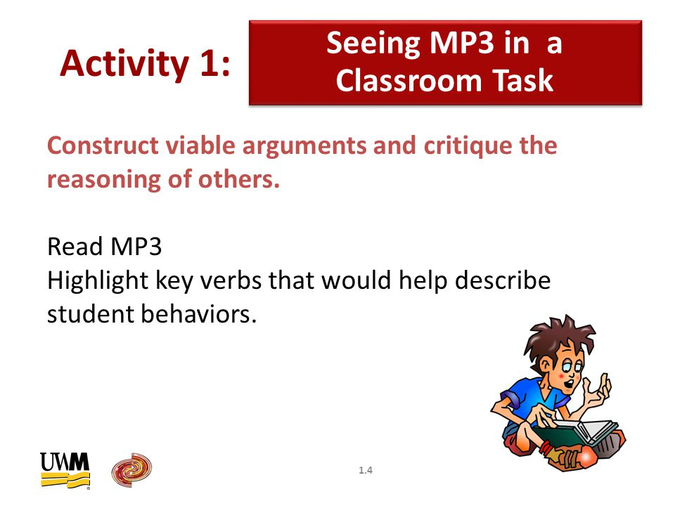 1.5 Seeing MP3 in a Classroom Task Activity 1: Construct viable arguments and critique the reasoning of others.