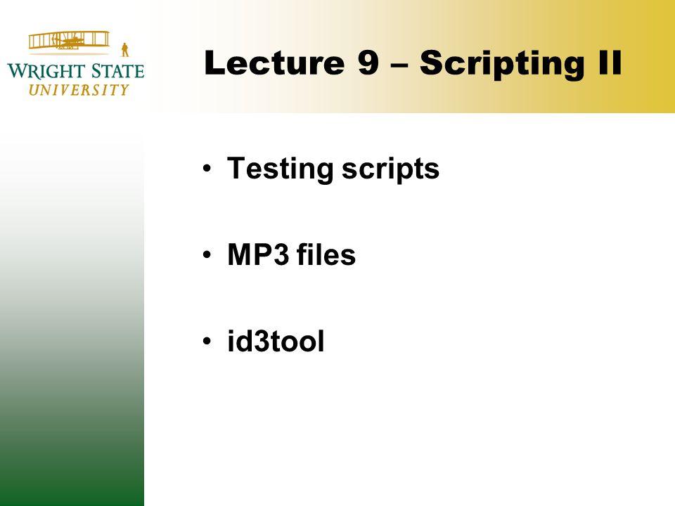 Script Development 1.Plan your scripts 2.Source script files 3.Make proper functions 4. echo your code 5.