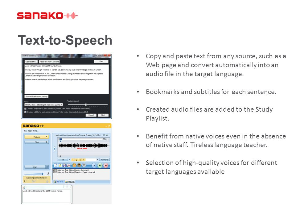 Text-to-Speech Copy and paste text from any source, such as a Web page and convert automatically into an audio file in the target language. Bookmarks