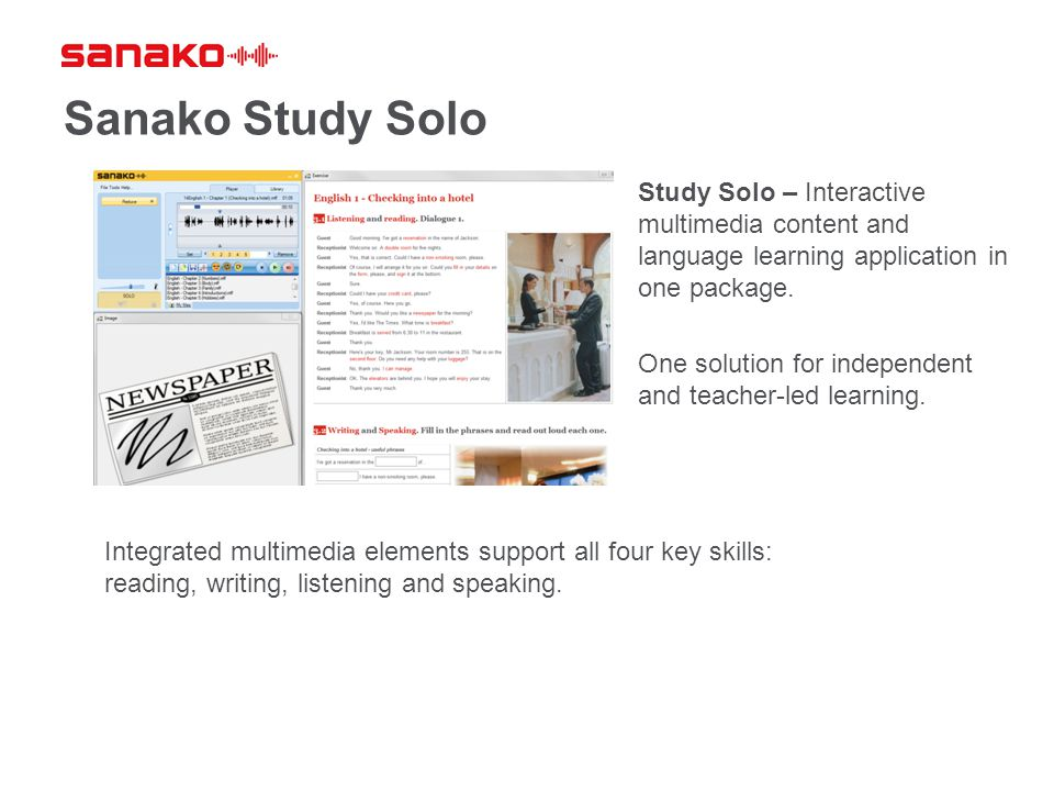 Sanako Study Solo Study Solo – Interactive multimedia content and language learning application in one package. One solution for independent and teach