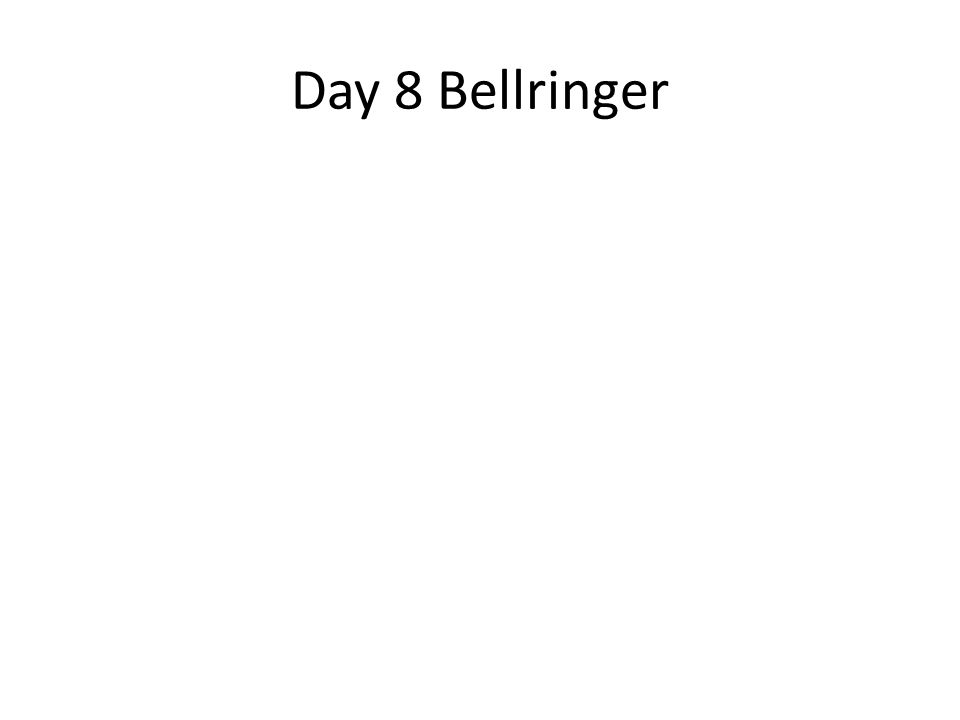 Day 8 Bellringer