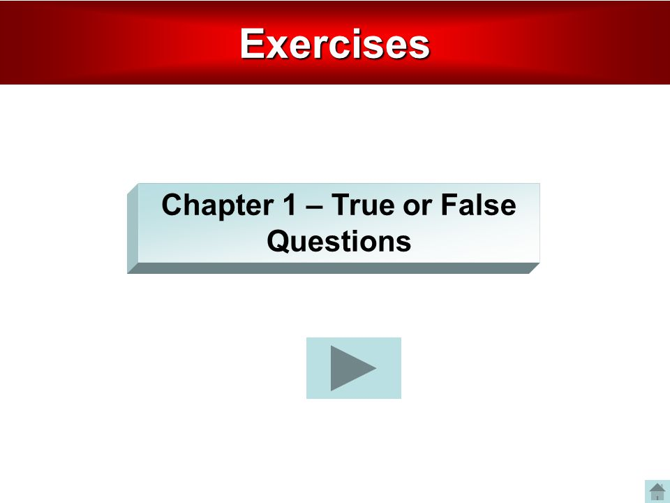 Chapter 1 – True or False QuestionsExercises