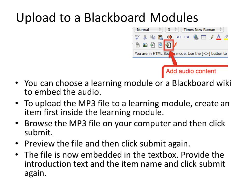 Upload to a Blackboard Modules You can choose a learning module or a Blackboard wiki to embed the audio.