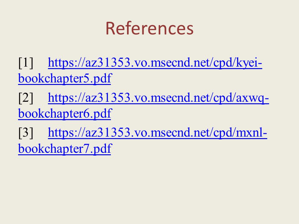 References [1]https://az31353.vo.msecnd.net/cpd/kyei- bookchapter5.pdfhttps://az31353.vo.msecnd.net/cpd/kyei- bookchapter5.pdf [2]https://az31353.vo.m