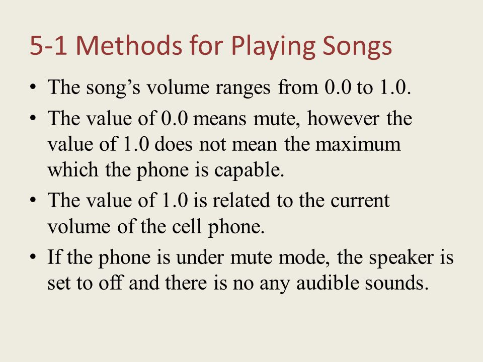 The song's volume ranges from 0.0 to 1.0. The value of 0.0 means mute, however the value of 1.0 does not mean the maximum which the phone is capable.