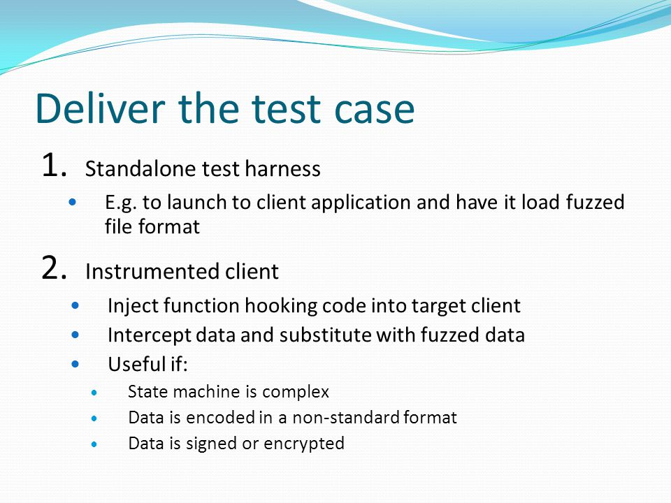 Deliver the test case 1. Standalone test harness E.g.