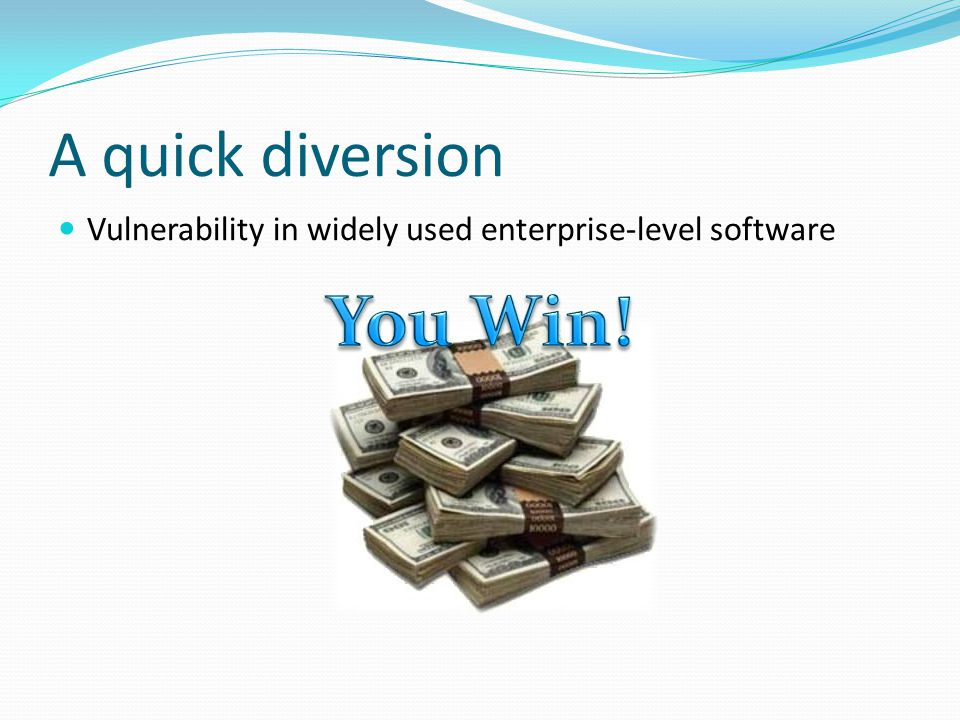 A quick diversion Vulnerability in widely used enterprise-level software