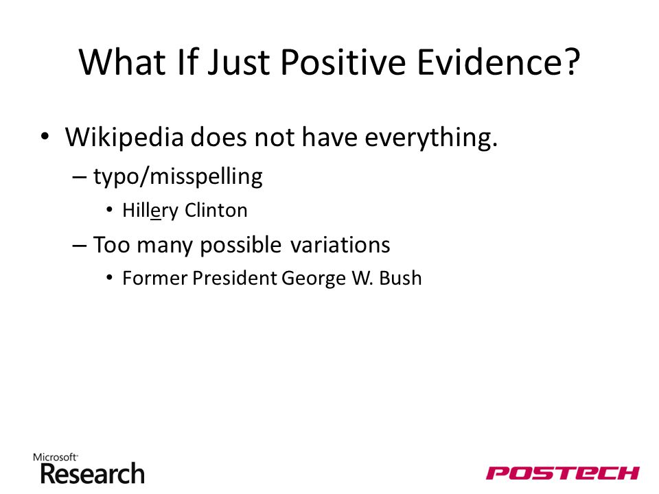 What If Just Positive Evidence. Wikipedia does not have everything.