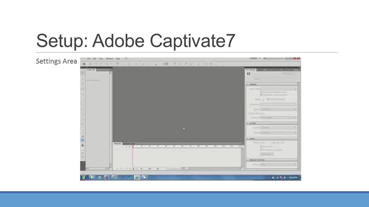 Setup: Adobe Captivate7 Settings Area