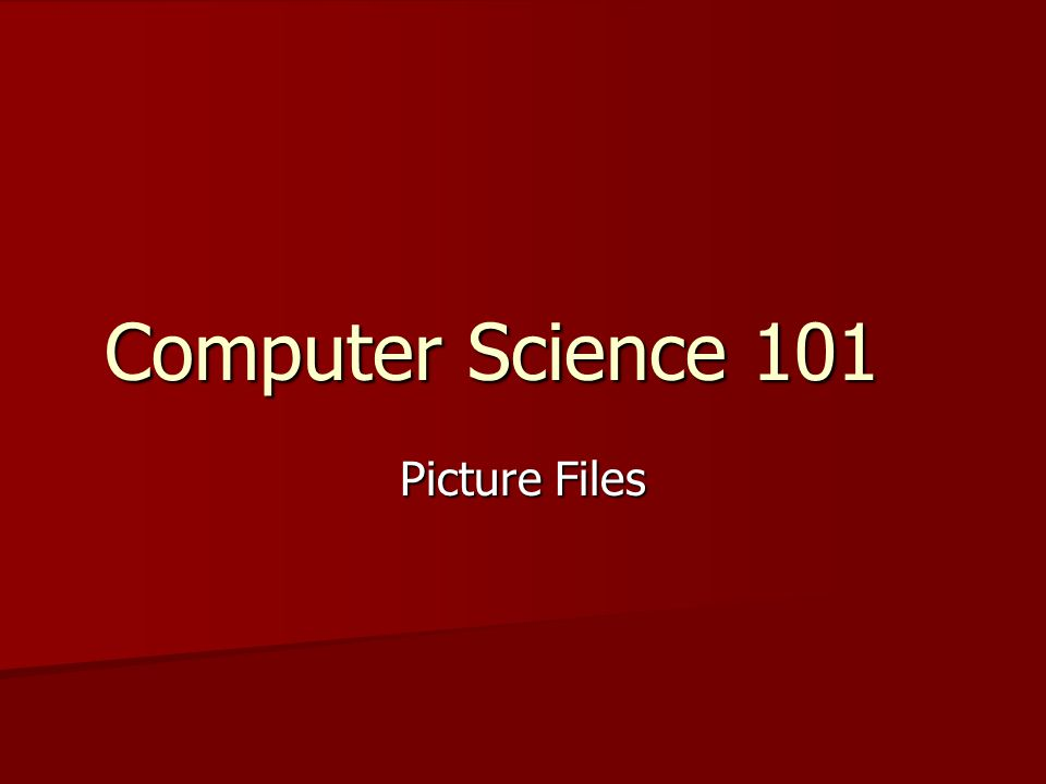 Computer Science 101 Picture Files