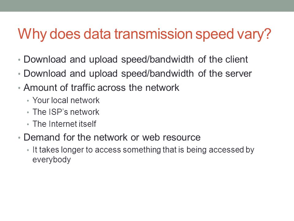 Why does data transmission speed vary.