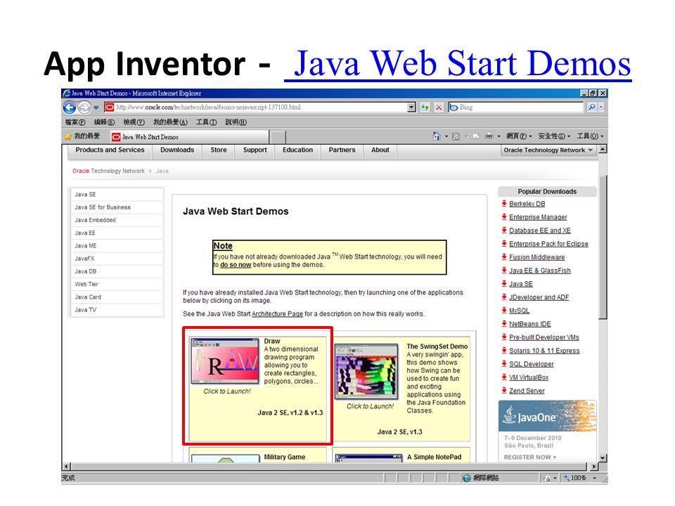 App Inventor - Java Web Start Demos Java Web Start Demos 如果看的到,代表 JAVA 沒問題