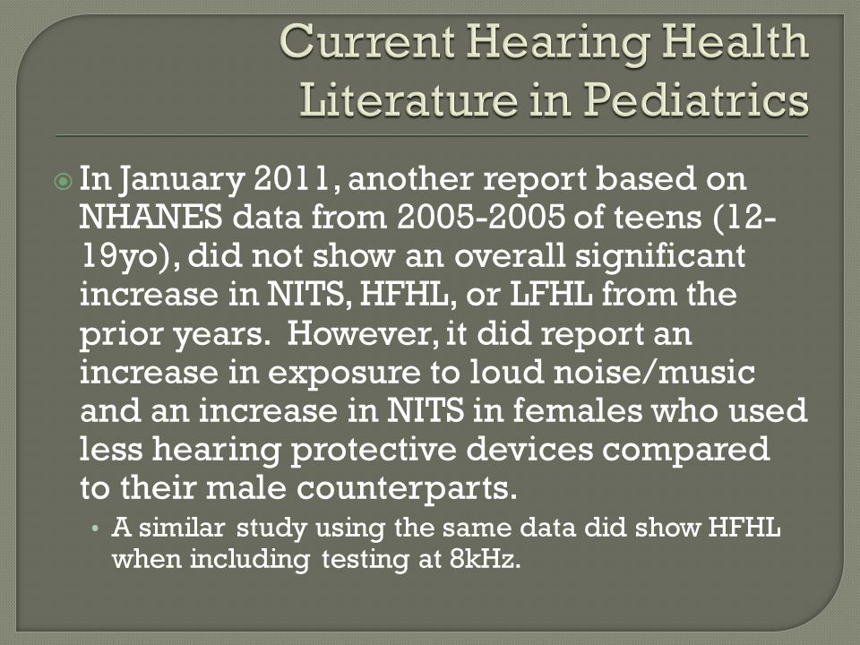  In January 2011, another report based on NHANES data from 2005-2005 of teens (12- 19yo), did not show an overall significant increase in NITS, HFHL,