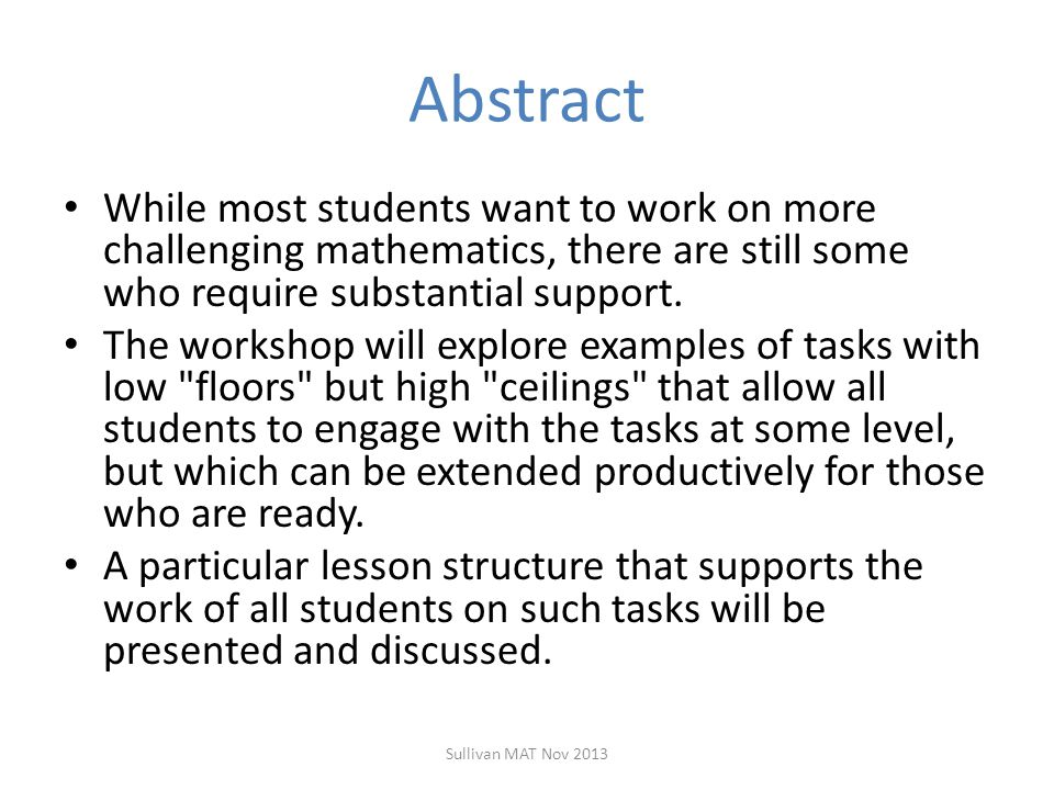 Abstract While most students want to work on more challenging mathematics, there are still some who require substantial support.