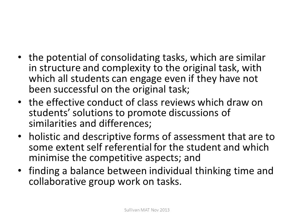 the potential of consolidating tasks, which are similar in structure and complexity to the original task, with which all students can engage even if t