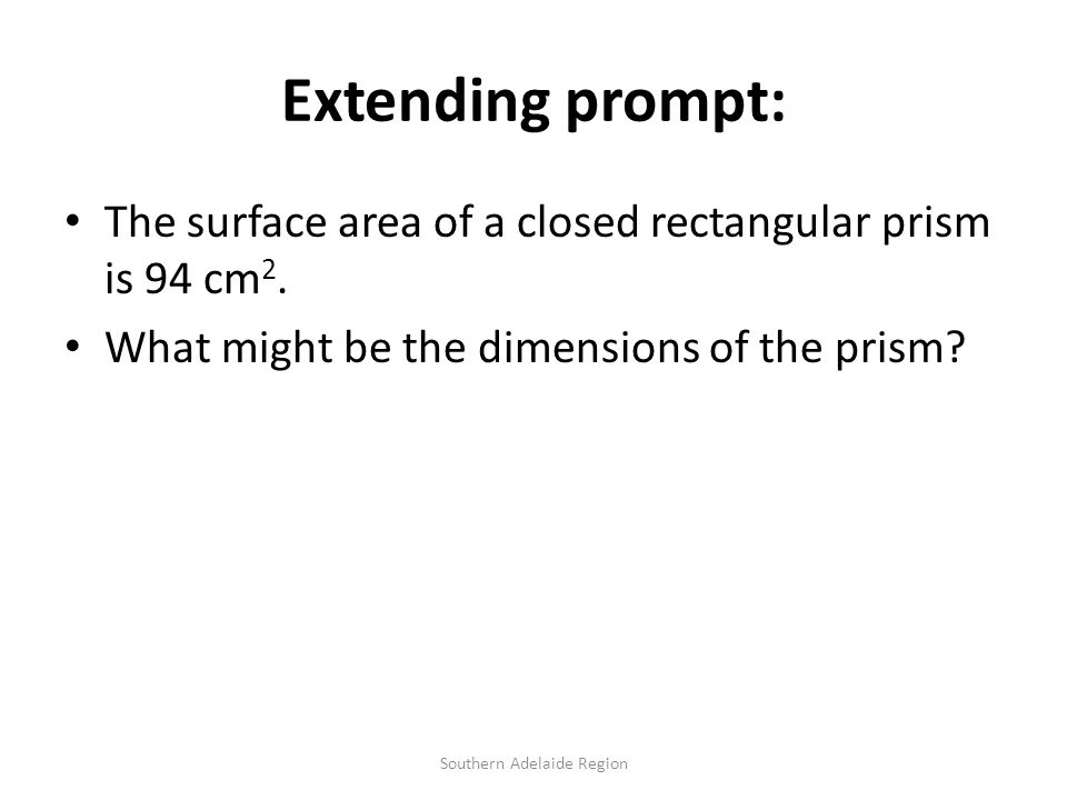 Extending prompt: The surface area of a closed rectangular prism is 94 cm 2.