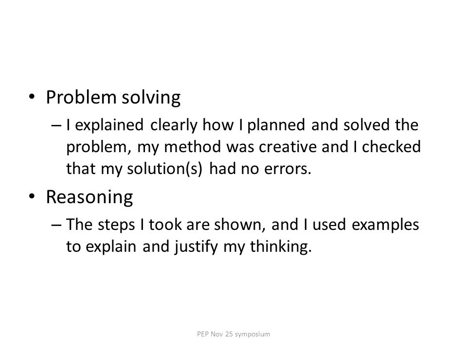Problem solving – I explained clearly how I planned and solved the problem, my method was creative and I checked that my solution(s) had no errors.