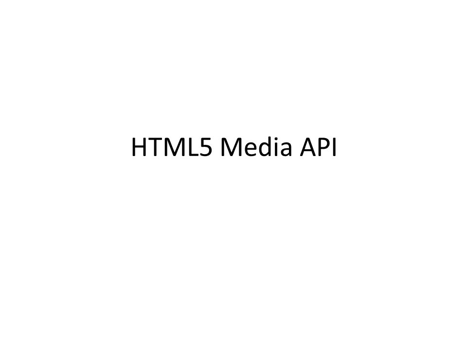 HTML5 Media API