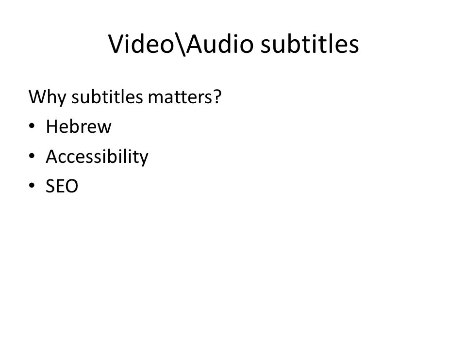 Video\Audio subtitles Why subtitles matters? Hebrew Accessibility SEO