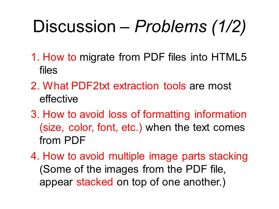 Discussion – Problems (1/2) 1. How to migrate from PDF files into HTML5 files 2.