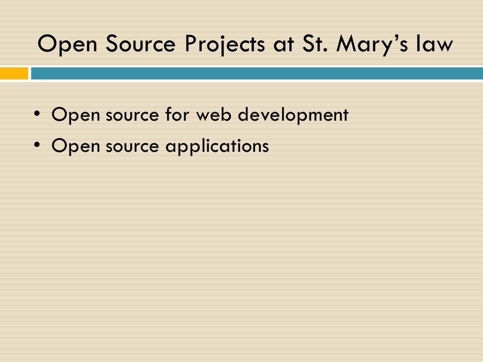 Open Source Projects at St. Mary's law Open source for web development Open source applications