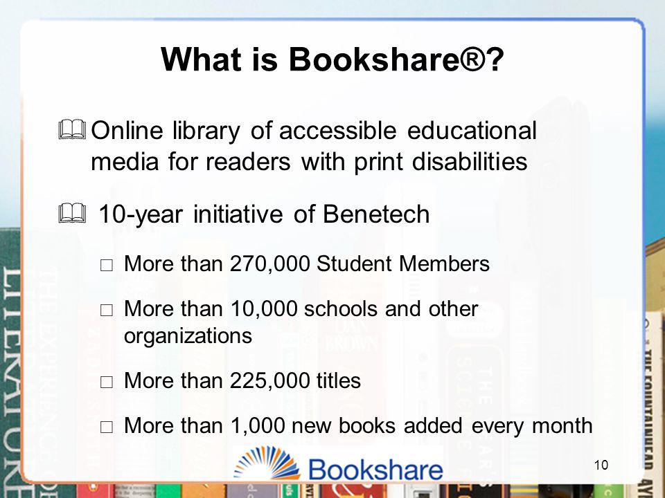 10 What is Bookshare®.