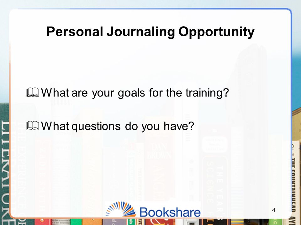 Personal Journaling Opportunity  What are your goals for the training.
