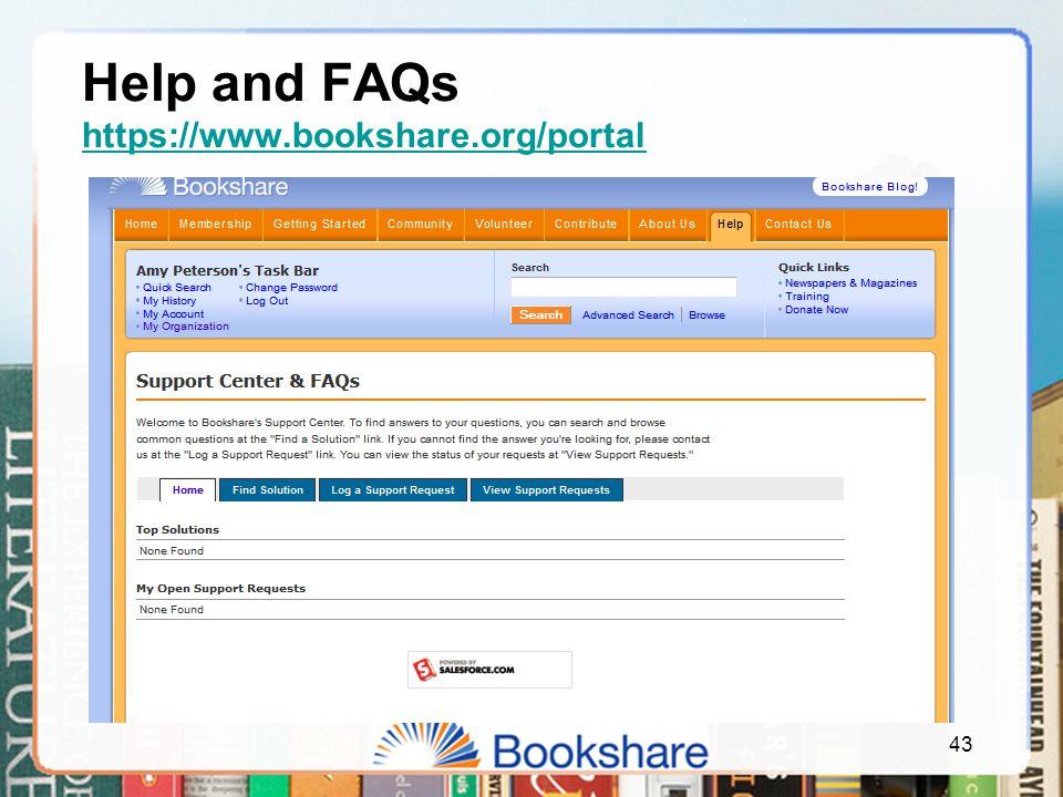 43 Help and FAQs https://www.bookshare.org/portal https://www.bookshare.org/portal