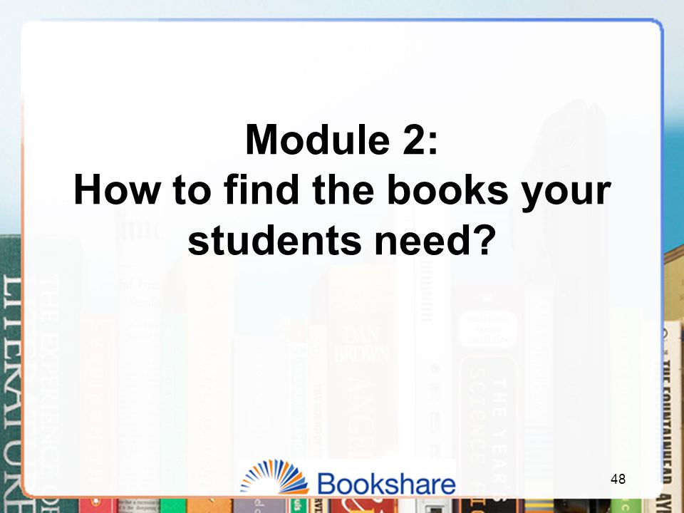 Module 2: How to find the books your students need? 48