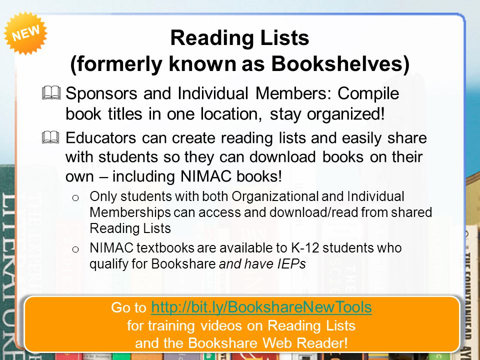 Reading Lists (formerly known as Bookshelves)  Sponsors and Individual Members: Compile book titles in one location, stay organized.