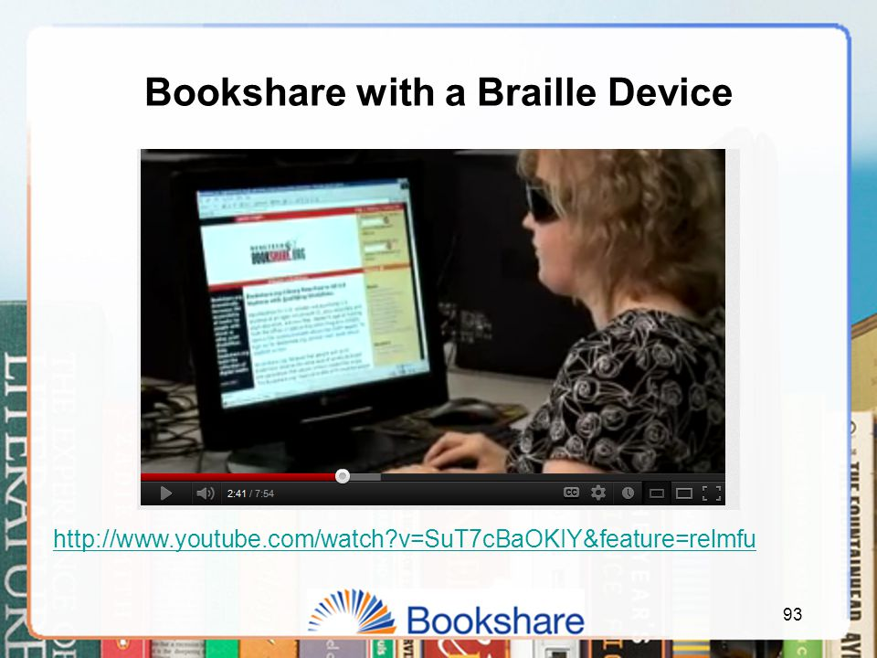 Bookshare with a Braille Device 93 http://www.youtube.com/watch?v=SuT7cBaOKIY&feature=relmfu