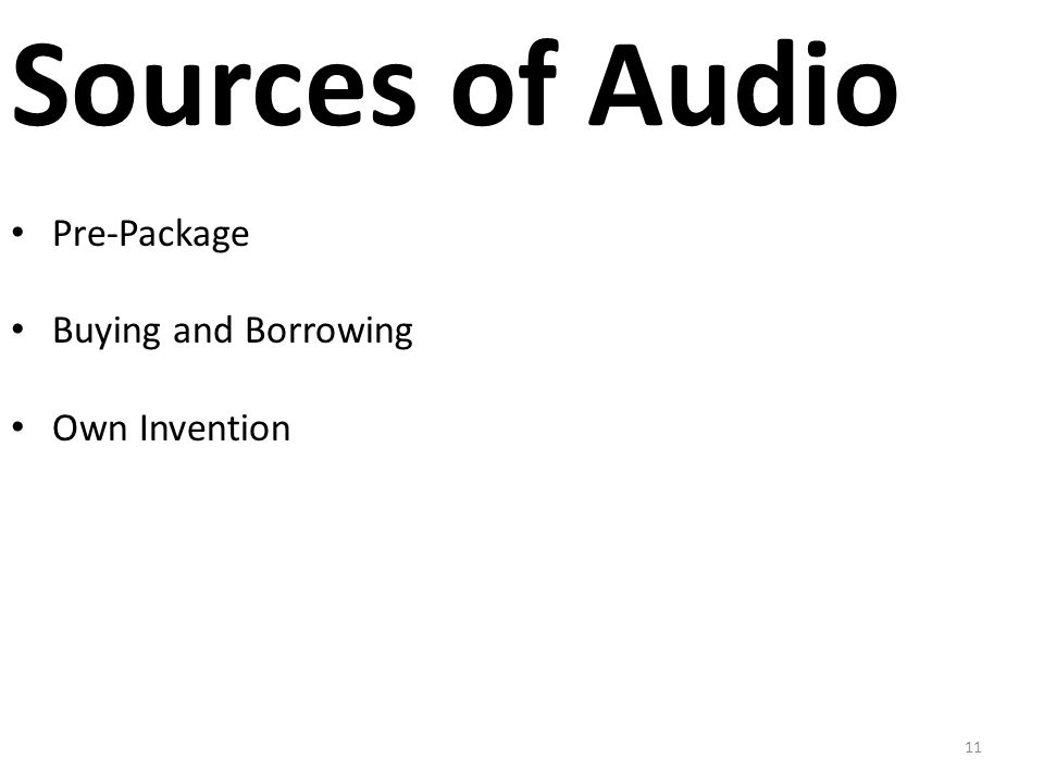 11 Sources of Audio Pre-Package Buying and Borrowing Own Invention