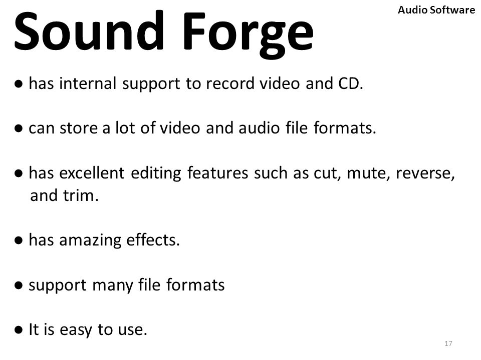 17 Sound Forge ● has internal support to record video and CD.