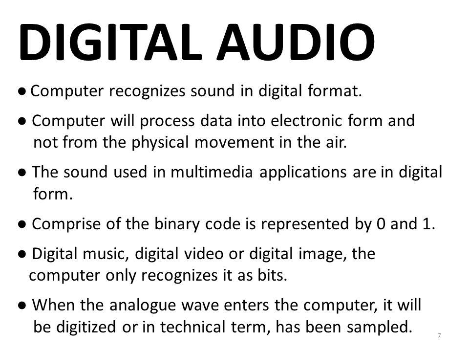 Purpose of Audio ● Increases the multimedia attraction.