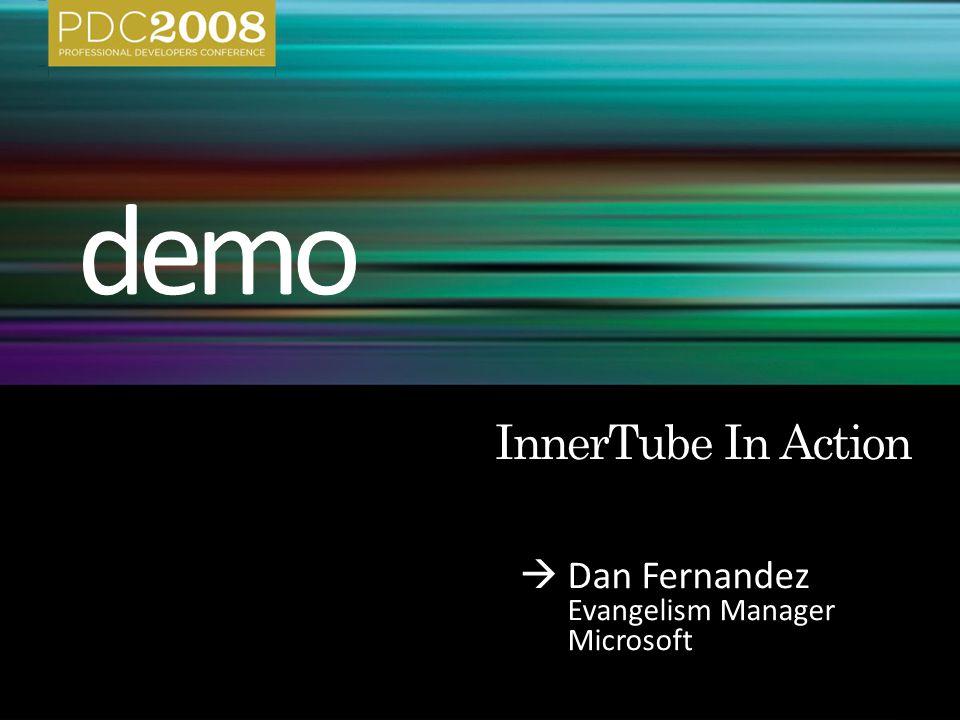  Dan Fernandez Evangelism Manager Microsoft