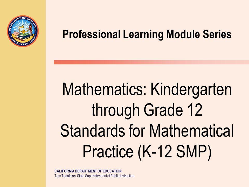 CALIFORNIA DEPARTMENT OF EDUCATION Tom Torlakson, State Superintendent of Public Instruction Mathematics: Kindergarten through Grade 12 Standards for