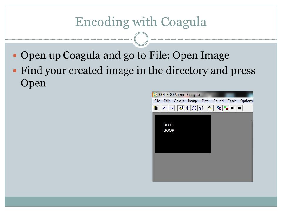 Encoding with Coagula Open up Coagula and go to File: Open Image Find your created image in the directory and press Open