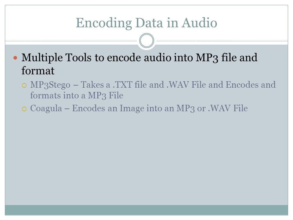 Encoding with MP3Stego Create a sample.TXT file with your desired encoded message Save this Desired Message into the Same Folder as your.WAV