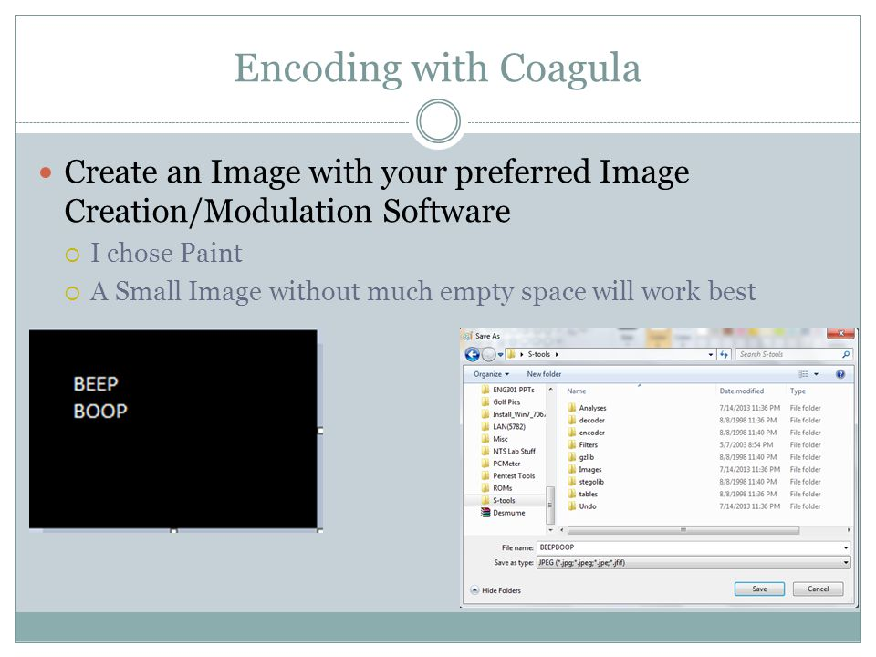 Encoding with Coagula Create an Image with your preferred Image Creation/Modulation Software  I chose Paint  A Small Image without much empty space will work best