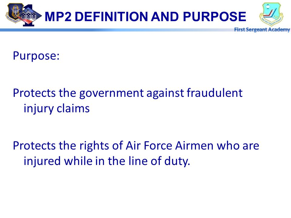 Purpose: Protects the government against fraudulent injury claims Protects the rights of Air Force Airmen who are injured while in the line of duty.