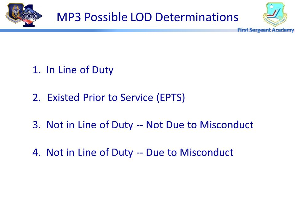1. In Line of Duty 2.Existed Prior to Service (EPTS) 3.