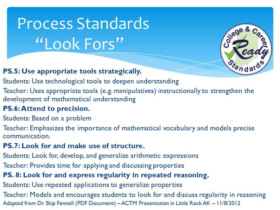 """Process Standards """"Look Fors"""" PS.5: Use appropriate tools strategically. Students: Use technological tools to deepen understanding Teacher: Uses appro"""