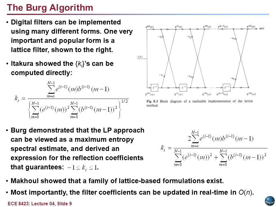 ECE 8423: Lecture 04, Slide 9 The Burg Algorithm Digital filters can be implemented using many different forms.