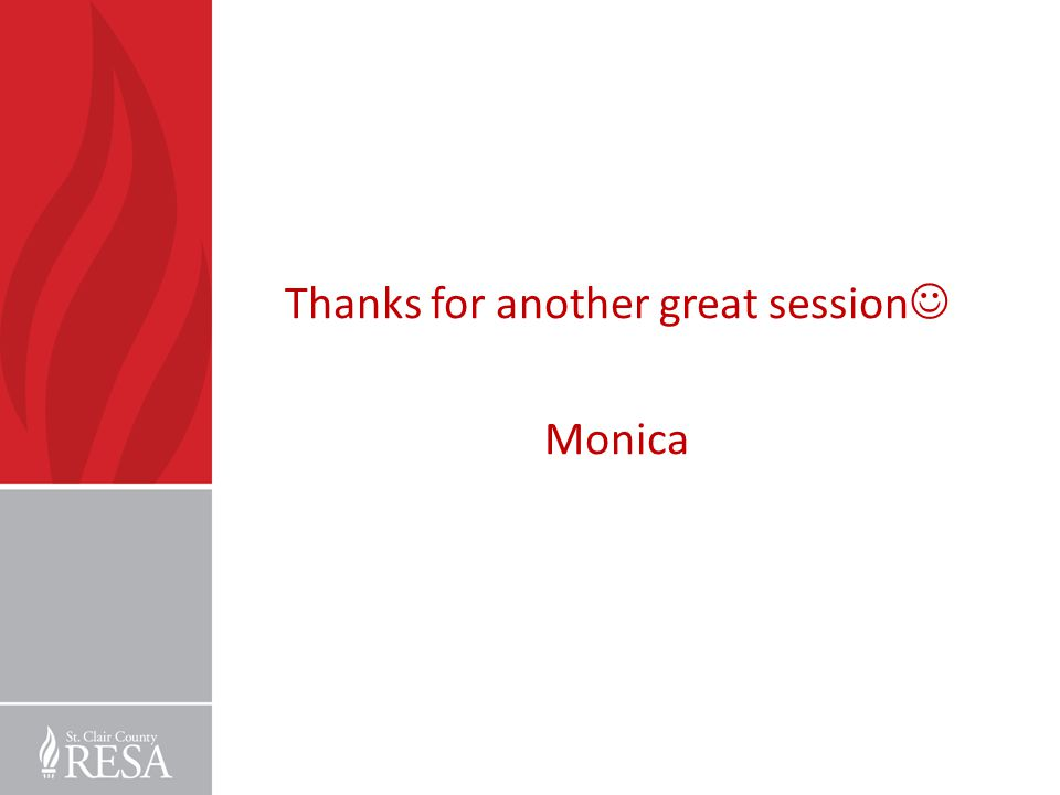 Thanks for another great session Monica