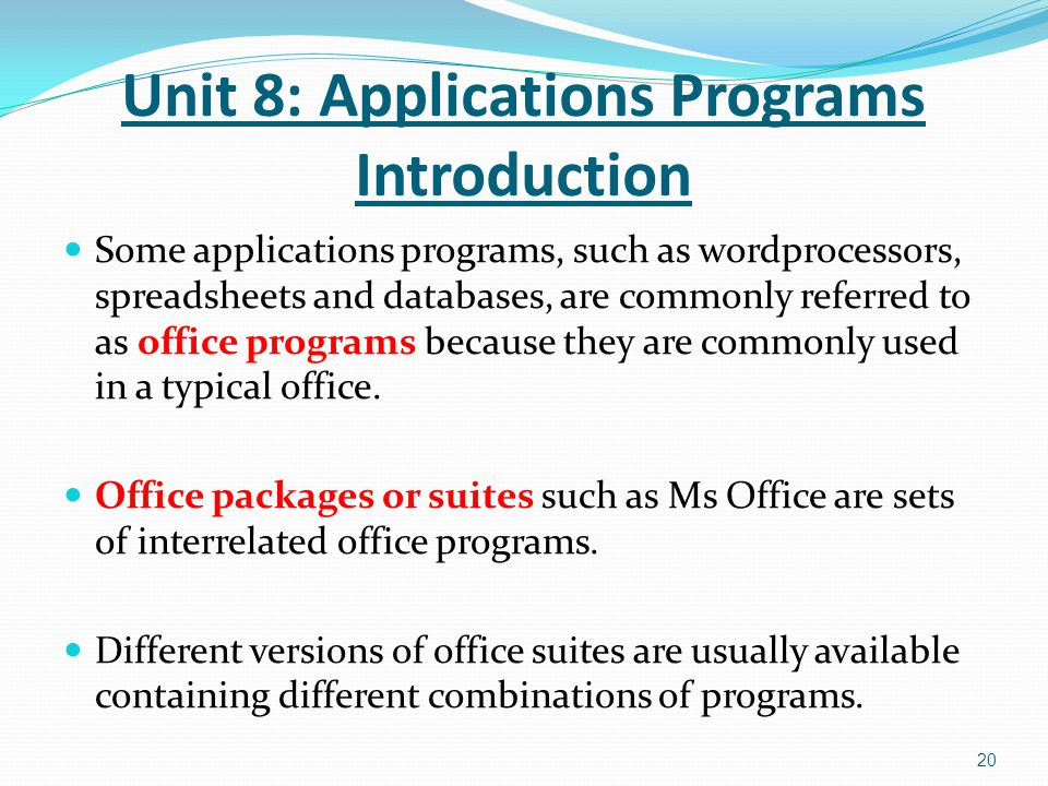 Some applications programs, such as wordprocessors, spreadsheets and databases, are commonly referred to as office programs because they are commonly used in a typical office.